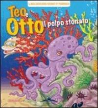 Valentina Paravano - Teo e Otto il polpo stonato.