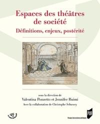 Valentina Ponzetto et Jennifer Ruimi - Espaces des théâtres de société - Définitions, enjeux, postérité.