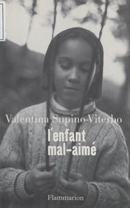 Valentina Supino-Viterbo et Perrine Simon-Nahum - L'enfant mal-aimé.