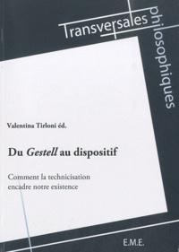 Du Gestell au dispositif- Comment la technicisation encadre notre existence - Valentina Tirloni |