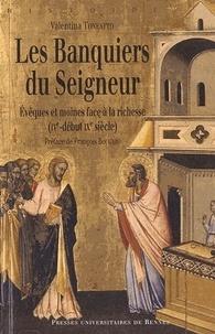 Valentina Toneatto - Les Banquiers du Seigneur - Evêques et moines face à la richesse (IVe-début IXe siècle).
