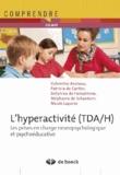 Valentine Anciaux et Patricia de Cartier - L'hyperactivité (TDA/H) - Les prises en charge neuropsychologique et psychoéducative.