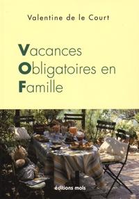 Valentine De Le Court - Vacances obligatoires en famille.