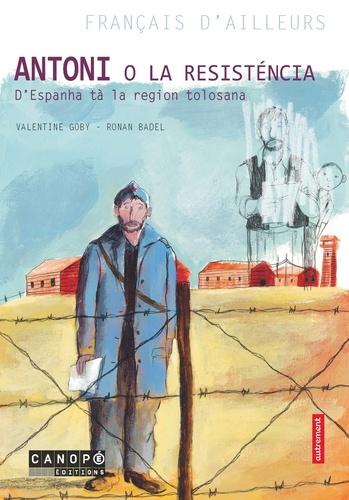 Valentine Goby et Ronan Badel - Antoni o La Resisténcia, d'Espanha tà la region tolosana.