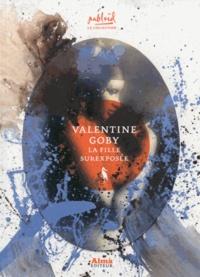 Valentine Goby - La fille surexposée.