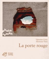 Valentine Goby et Hortense Vinet - La porte rouge.