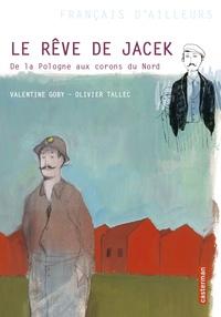 Valentine Goby et Olivier Tallec - Le rêve de Jacek - De la Pologne aux corons du Nord.