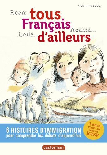 Valentine Goby - Tous Français d'ailleurs - Reem, Leïla, Adama....