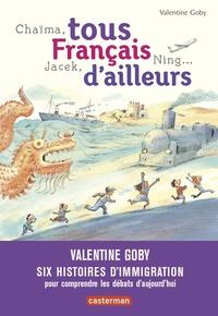 Valentine Goby - Tous français d'ailleurs - Chaima, Jacek, Ning.