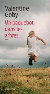 Epub books collection téléchargement gratuit Un paquebot dans les arbres (Litterature Francaise) par Valentine Goby 9782330069261 iBook ePub