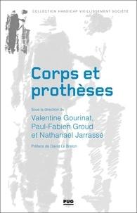 Valentine Gourinat et Paul-Fabien Groud - Corps et prothèses.