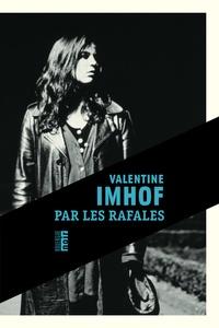 Valentine Imhof - Par les rafales.
