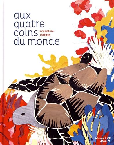 Valentine Laffitte - Aux quatre coins du monde.