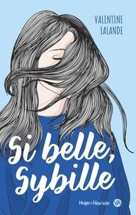 Valentine Lalande - Si belle Sybille.