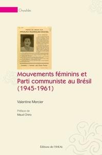 Valentine Mercier - Mouvements féminins et Parti communiste au Brésil (1945-1961).