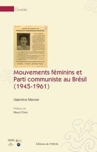 Deedr.fr Mouvements féminins et Parti communiste au Brésil - Des sociabilités militantes à la politisation des femmes (1945-1961) Image