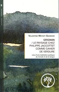 Valentine Meydit-Giannoni - Grignan - le paysage chez Philippe Jaccottet comme cahier de verdure. Lieu d'une habitation poétique du monde et de langue.