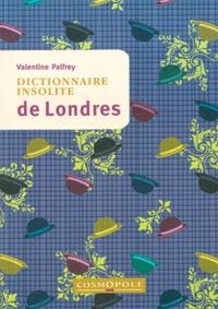 Valentine Palfrey - Dictionnaire insolite de Londres.