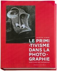 Valentine Plisnier - Le primitivisme dans la photographie - L'impact des arts extra-européens sur la modernité photographique de 1918 à nos jours.