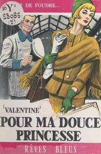 Valentine et René d'Aguy - Pour ma douce princesse.