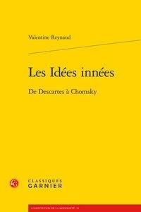 Valentine Reynaud - Les Idées innées - De Descartes à Chomsky.
