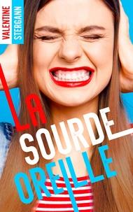 Valentine Stergann - La Sourde oreille - La Dent dure - Tome 2.