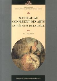 Valentine Toutain-Quittelier et Chris Rauseo - Watteau au confluent des arts - Esthétiques de la grâce.