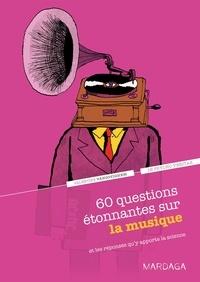 Valentine Vanootighem - 60 questions étonnantes sur la musique - Et les réponses qu'y apporte la science.