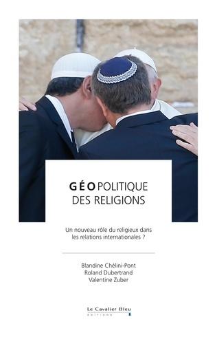 Géopolitique des religions. Un nouveau rôle du religieux dans les relations internationales ?