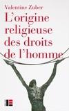 Valentine Zuber - L'origine religieuse des droits de l'homme.