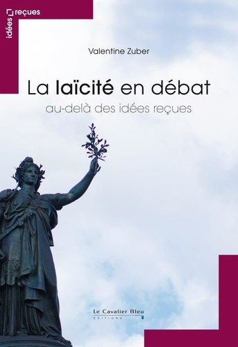 La Laïcité en débat. au-delà des idées reçues