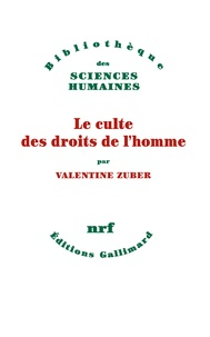 Valentine Zuber - Le culte des droits de l'homme.