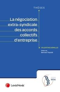Valentino Armillei - La négociation extra-syndicale des accords collectifs d'entreprise.