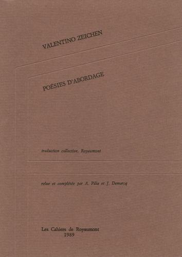 Valentino Zeichen - Poésies d'abordage - Suivies de Musée intérieur.