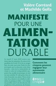 Valère Colléard et Mathilde Golla - Manifeste pour une alimentation durable.