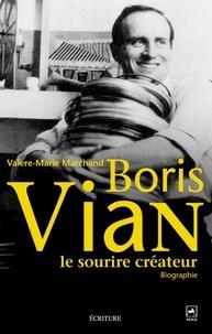 Valère-Marie Marchand et Valère-Marie Marchand - Boris Vian, le sourire créateur.