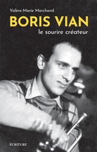 Valère-Marie Marchand - Boris Vian - Le sourire créateur.