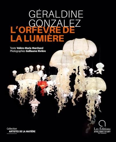 Géraldine Gonzalez, l'orfèvre de la lumière