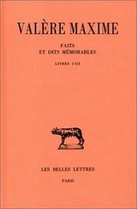 Valère Maxime - Faits et dits mémorables - Tome 1, Livres I-III.