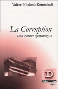 Valère Nkelzok Komtsindi - La corruption - Une lecture systémique.