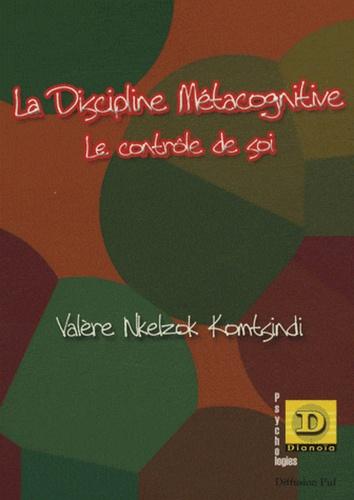 Valère Nkelzok Komtsindi - La discipline métacognitive - Le contrôle de soi.