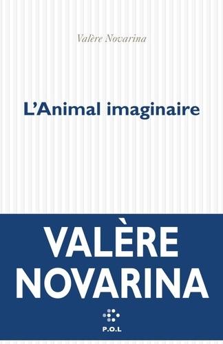 Valère Novarina - L'Animal imaginaire.