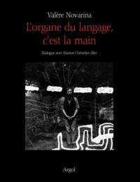 Valère Novarina - L'organe du langage, c'est la main.