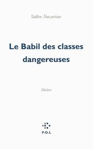 Valère Novarina - Le Babil des classes dangereuses.