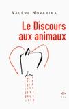 Valère Novarina - Le discours aux animaux.