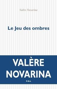 Valère Novarina - Le jeu des ombres.