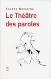 Valère Novarina - Le Théâtre des paroles.