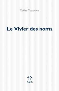 Valère Novarina - Le Vivier des noms.