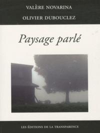 Valère Novarina et Olivier Dubouclez - Paysage parlé.