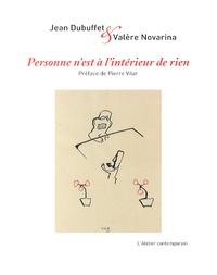 Valère Novarina et Jean Dubuffet - Personne n'est à l'intérieur de rien.